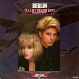 Berlin ‎– Take My Breath Away