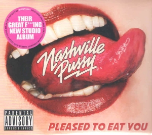 NASHVILLE PUSSY『Please To Eat You』