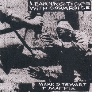 Mark Stewart _ MAFFIA『Learning To Cope With Cowardice』