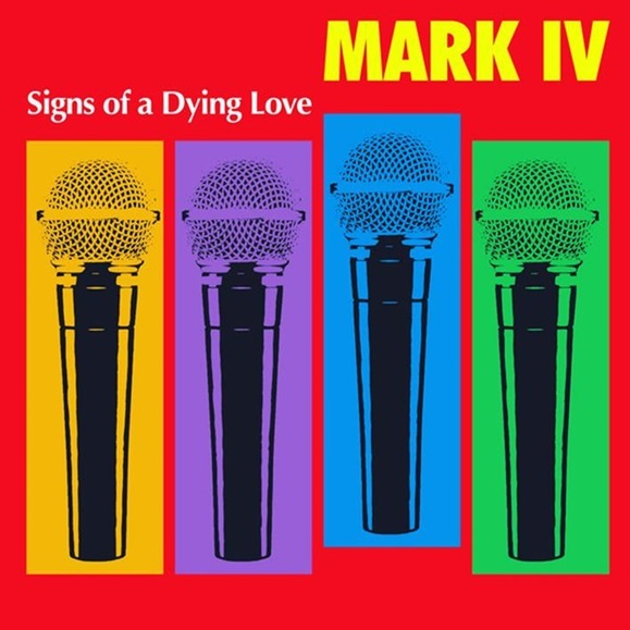 Mark IV / Signs of a Dying Love