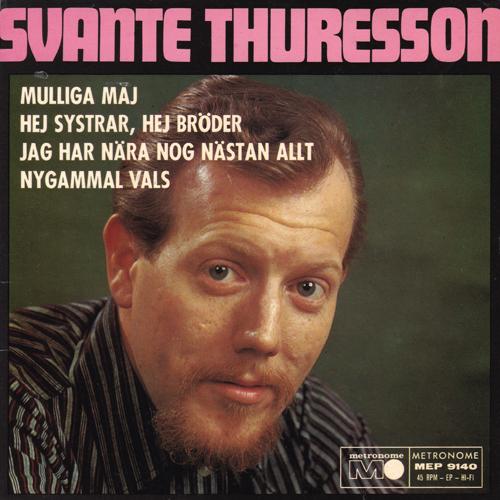 Svante Thuresson / Jag Har Nara Nog Nastan Allt