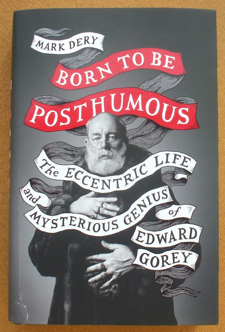 mark dery - born to be posthumous - edward gorey 01