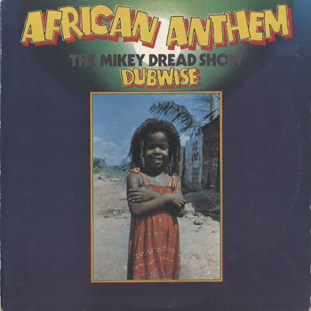 OT_MIKEY DREAD_AFRICAN ANTHEM_20190111
