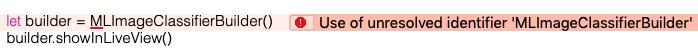 Use of unresolved identifier MLImageClassifierBuilderエラー